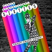 The Sensational Sixties - Crazy! Crazy! Crazy! von Various Artists