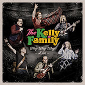 Why Why Why - Live von The Kelly Family
