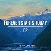 Forever Starts Today by Tim Halperin