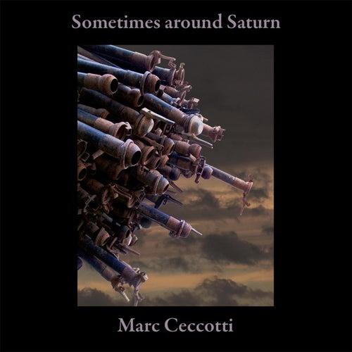 Sometimes Around Saturn by Marc Ceccotti