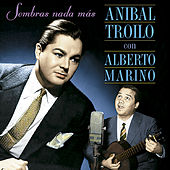 Sombras Nada Mas by Anibal Troilo