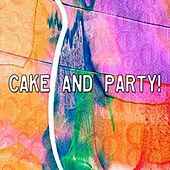 Cake And Party! by Happy Birthday