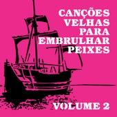 Canções Velhas para Embrulhar Peixes, Vol. 2 by Peri Pane