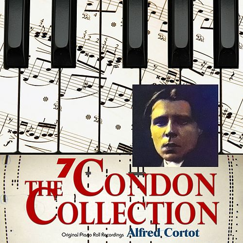 The Condon Collection, Vol. 7: Original Piano Roll Recordings by Alfred Cortot