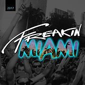 Freakin Miami 2017 (Mixed By Skapes) - EP by Various Artists