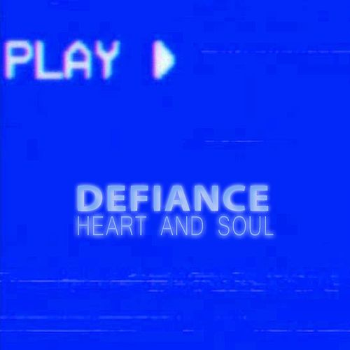 Heart and Soul by Defiance