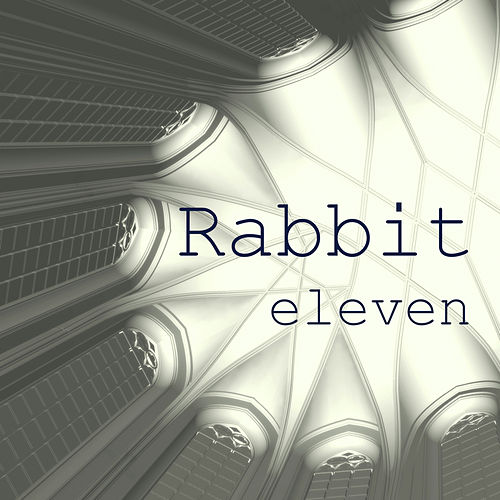 Eleven by Rabbit