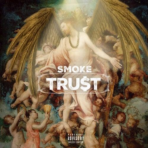Tru$t by Smoke