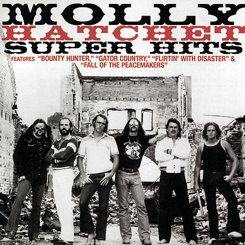 Play & Download Super Hits by Molly Hatchet | Napster