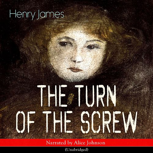 The Turn of the Screw by Alice Johnson