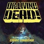 Cosmic Conqueror by Dr. Living Dead