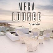 Mega Lounge Tracks by Various Artists