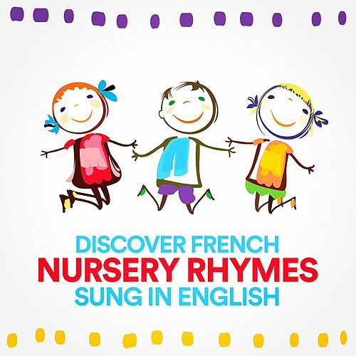 Discover French Nursery Rhymes Sung in English by Nursery Rhymes and Lullabies