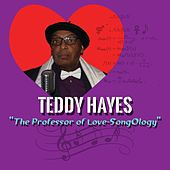 The Professor of Love-SongOlogy by Teddy Hayes