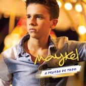 A Prueba de Todo de Maykel