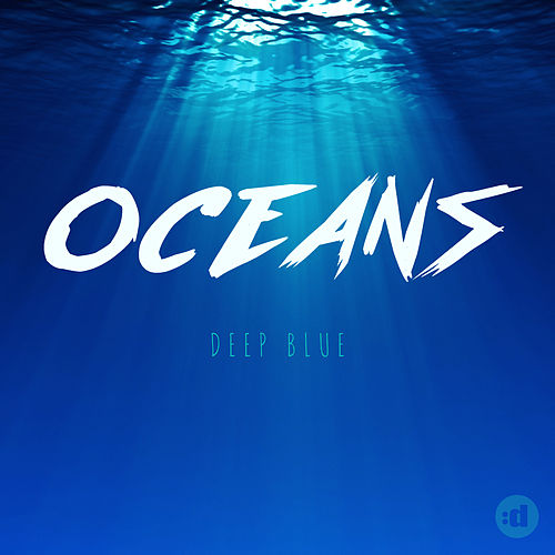Deep Blue by Oceans