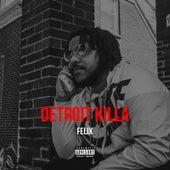 Detroit Killa by Felix (Rock)