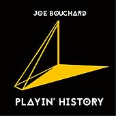 Playin' History by Joe Bouchard