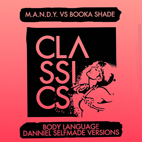 Body Language (Daniel Selfmade Versions) by M.A.N.D.Y.
