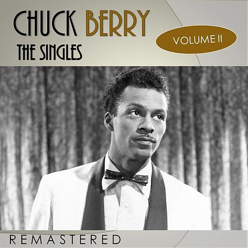 The Singles, Vol. 2 (Remastered) by Chuck Berry