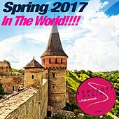 Spring 2017 In The World!!!! - EP by Various Artists