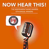 Now Hear This! - The Winners of the 15th Independent Music Awards by Various Artists