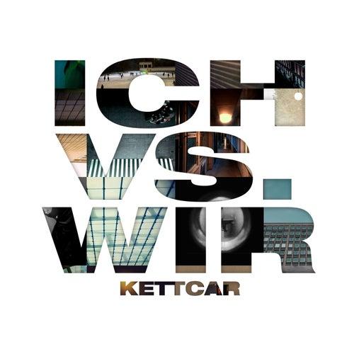 Ich vs. Wir by Kettcar