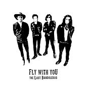 Fly With You by The Last Bandoleros