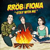Stay With Me (feat. Fiona) by Rrob