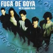 Fuga de Goya (No Te Hagas Pato) by Fuga de Goya