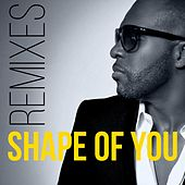 Shape of you (Additional Remixes) by Kaysha