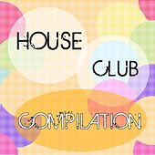 House Club Compilation by Various Artists