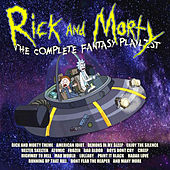 Rick And Morty - The Complete Fantasy Playlist by Various Artists