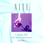 I Long 4 U (The New Division Remix) - Single by The Night