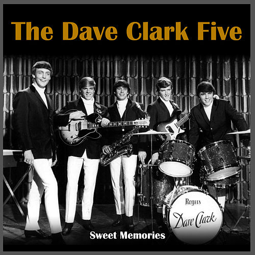 Sweet Memories by The Dave Clark Five