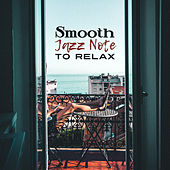 Smooth Jazz Note to Relax – Easy Listening, Jazz Music to Relax, Best Background Sounds, Instrumental Melodies by Relaxing Classical Piano Music