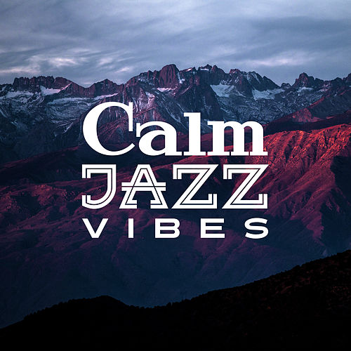 Calm Jazz  Vibes – Relaxing Jazz Music, Instrumental Lounge, Ambient Piano Session, Melancholy by Light Jazz Academy