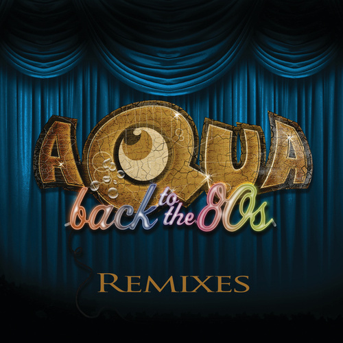 Back To The 80's by Aqua