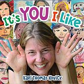 It's You I Like by Kari Thomas Kovick