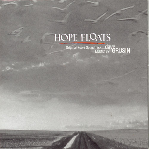 Hope Floats: Original Motion Picture Score by Dave Grusin