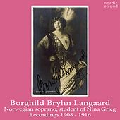 Borghild Bryhn Langaard. Recordings 1908-1916. by Various Artists
