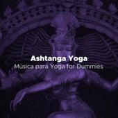 Ashtanga Yoga - Musica para Yoga for Dummies, Pranayama, Musica para Meditar de Radio Musica Clasica