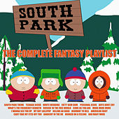 South Park - The Complete Fantasy Playlist by Various Artists