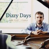 Dizzy Days: Ragtime Piano by Sam Post, William Bolcom, and Scott Joplin by Sam Post