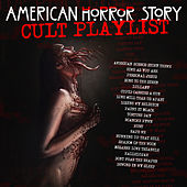 American Horror Story - Cult Playlist by Various Artists