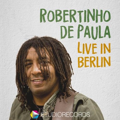 Robertinho De Paula - Live in Berlin by Various Artists