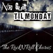 No Guilt 'Til Monday von The Rock N Roll Chorus