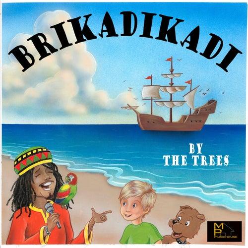 Brikadikadi by Trees