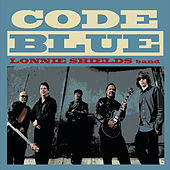 Code Blue by Lonnie Shields Band
