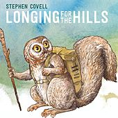 Longing for the Hills by Stephen Covell